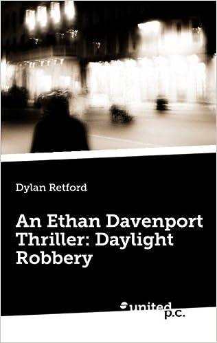 An Ethan Davenport Thriller: Daylight Robbery