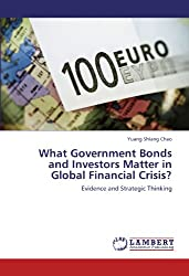 What Government Bonds and Investors Matter in Global Financial Crisis?: Evidence and Strategic Thinking
