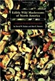 Edible Wild Mushrooms of North America: A Field-to-kitchen Guide Publisher: University of Texas Press