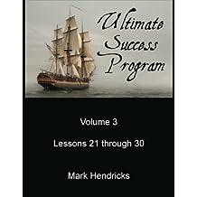 Ultimate Success Program (Volume 3 - Lessons 21 through 30)