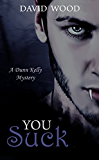 You Suck (Dunn Kelly Mysteries Book 1)