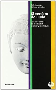 El Cerebro De Buda : La Neurociencia De La Felicidad, El Amor Y La Sadiduría por Rick Hanson epub