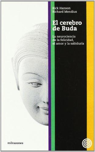 Descargar Libro El Cerebro De Buda : La Neurociencia De La Felicidad, El Amor Y La Sadiduria Rick Hanson