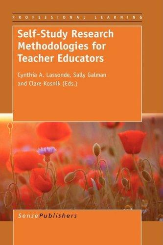 Self-Study Research Methodologies for Teacher Educators (Professional Learning)