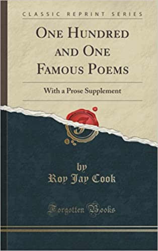 One Hundred and One Famous Poems: With a Prose Supplement (Classic Reprint)