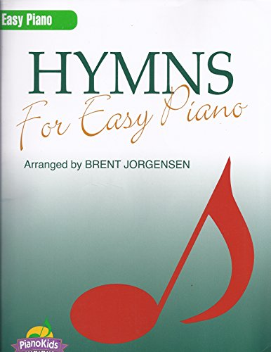 Hymns for Easy Piano Composed By Various. Arranged By Compiled and Arranged By Brent Jorgensen.