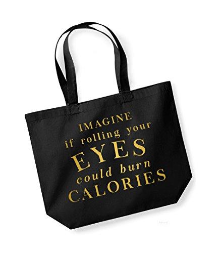 Unisex Slogan Cotton Canvas Tote Bag - Imagine If Rolling Your Eyes Could Burn Calories Black/Gold