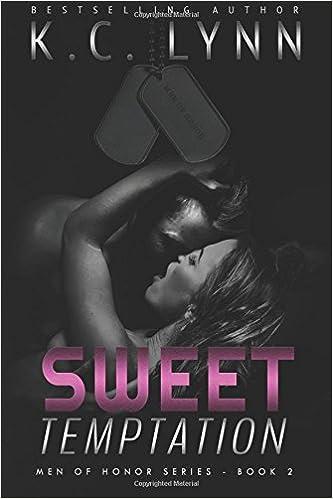 Sweet Temptation Men Of Honor Volume 2 K C Lynn