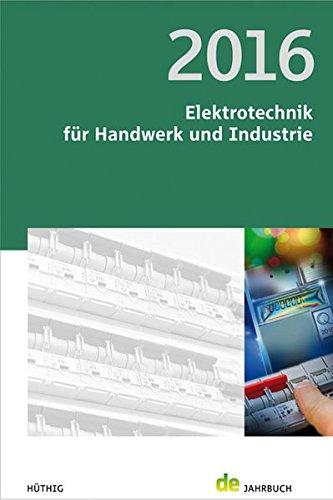 Jahrbuch Elektrotechnik für Handwerk und Industrie 2016 (de-Jahrbuch)