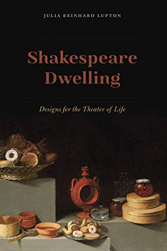- Shakespeare Dwelling: Designs for the Theater of Life