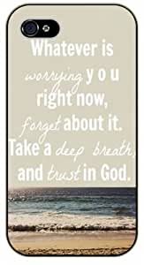 Whatever is worrying you right now, forget about it. Take a deep breath and trust in God - Sea - Bible verse iPhone 4 / 4s black plastic case / Christian Verses