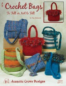 Crochet Bags To Felt Or Not To Felt