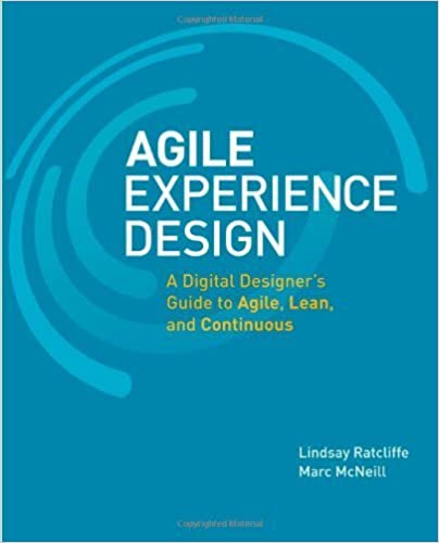 Agile Experience Design: A Digital Designer's Guide to Agile, Lean, and Continuous (Voices That Matter) by Lindsay Ratcliffe (2011-11-28)