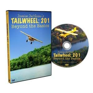 Damian DelGaizo's Tailwheel: 201, Beyond the Basics