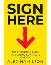 Sign Here: The enterprise guide to closing contracts quickly