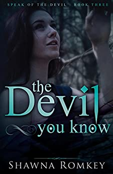 The Devil You Know (Speak of the Devil Book 3) by [Romkey, Shawna]