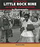 img - for David Aretha: The Story of the Little Rock Nine and School Desegregation in Photographs (Library Binding); 2014 Edition book / textbook / text book