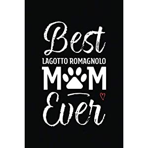Best Lagotto Romagnolo Mom Ever: Dog Mom Notebook - Blank Lined Journal for Pup Owners & Lovers (A Gift of Appreciation for Awesome Fur Mamas) 1