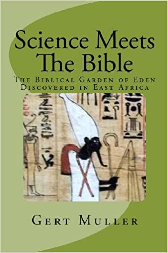 Science Meets The Bible: The Biblical Garden of Eden Discovered In ...