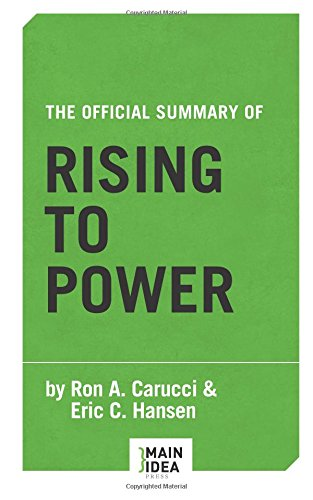 The Official Summary of Rising to Power: by Ron A. Carucci and Eric C. Hansen pdf epub