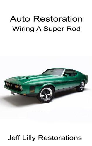 - Automotive Restoration Article Wiring A Super Rod