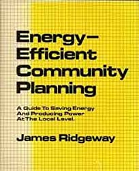 Energy-efficient community planning: A guide to saving energy and producing power at the local level