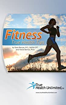 Fitness True Health Tips by [Barnas, Dave, Barnas, Hollie]