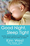 Good Night, Sleep Tight: Gentle, proven solutions to help your child sleep well and wake up happy (The Sentients of Orion Book 3)