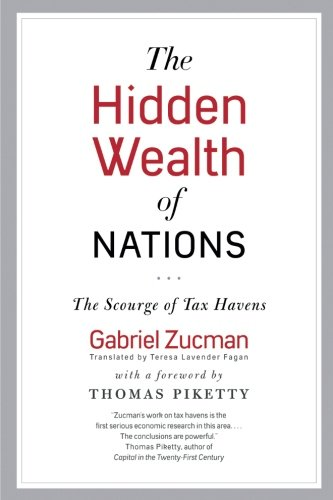 The Hidden Wealth of Nations: The Scourge of Tax Havens (Inglese) Copertina flessibile – 22 set 2015 Gabriel Zucman Thomas Piketty Teresa Lavender Fagan Univ of Chicago Pr