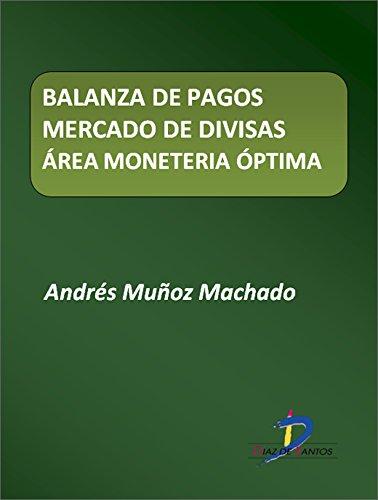 Balanza de pagos. Mercado de divisas. Área monetaria óptima  (Este capítulo pertenece al libro La política industrial)
