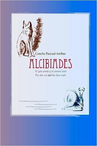 Alcibiades: El gato pardo y el caracol azul (Spanish Edition): Concha Pascual Arribas, Julio Luengo Soto: 9781507745793: Amazon.com: Books