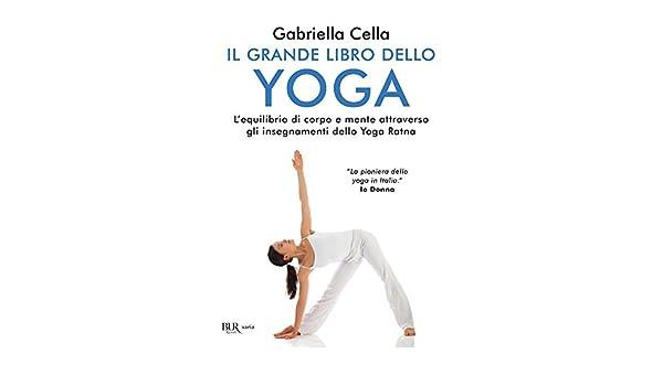 Il grande libro dello yoga: Lequilibrio di corpo e mente ...