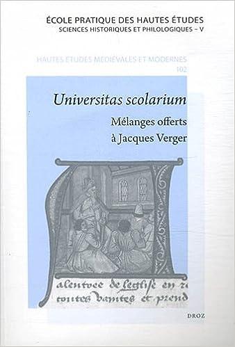 En ligne téléchargement Universitas scolarium. Mélanges offerts à Jacques Verger par ses anciens étudiants. pdf, epub