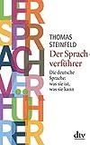 Der Sprachverführer: Die deutsche Sprache: was sie ist, was sie kann
