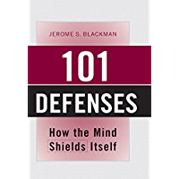101 Defenses: How the Mind Shields Itself (English Edition)