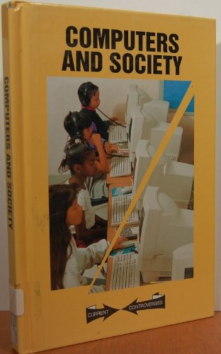Current Controversies - Computers and Society (hardcover edition)