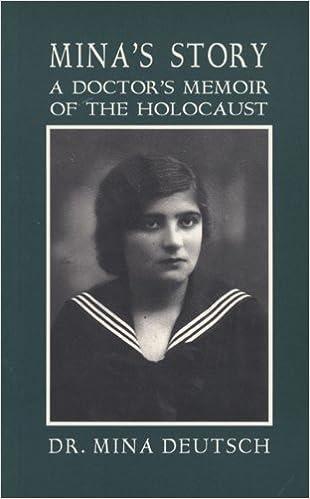 Mina's Story: A Doctor's Memoir of the Holocaust