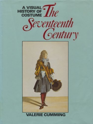 Visual History of Costume The Seventeenth Century & Full A Visual History of Costume Book Series - A Visual History of ...