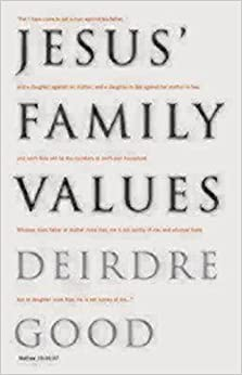 Jesus' Family Values by Deirdre Good (2006-11-01)