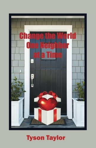 Download Change the World One Neighbor at a Time PDF