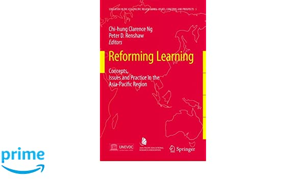 Reforming Learning: Concepts, Issues and Practice in the Asia-Pacific Region