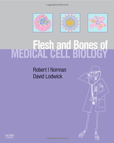 Flesh and Bones of Medical Cell Biology (Flesh & Bones)