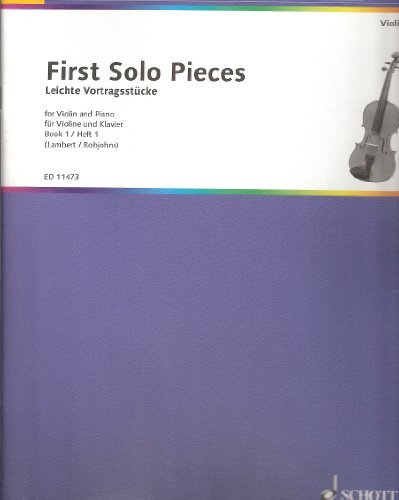 First Solo Pieces for Violin and Piano Book 1 (First Solo Pieces)