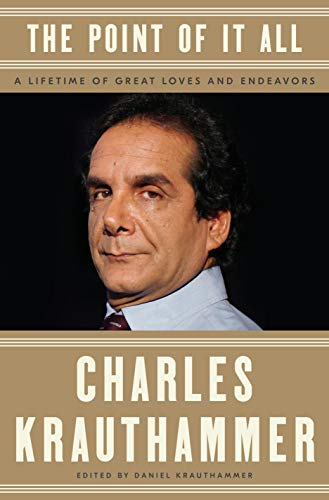 Book cover from The Point of It All: A Lifetime of Great Loves and Endeavors by Charles Krauthammer