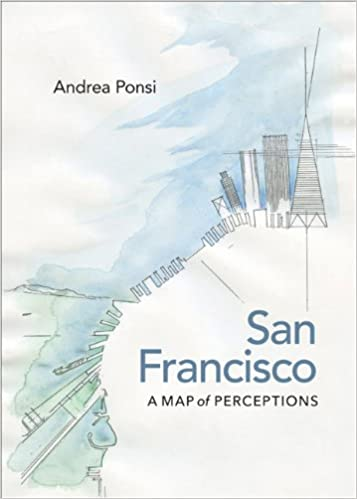 San Francisco A Map Of Perceptions Page Barbour Lectures Andrea