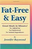 Fat-Free and Easy, Jennifer Raymond, 1570670412