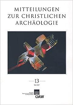 Mitteilungen Zur Christlichen Archaologie (Mitteilungen Zur Christlichen Archologie)
