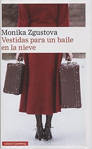 Vestidas para un baile en la nieve (Narrativa): Amazon.es: Monika Zgustova: Libros