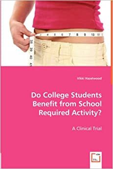 Book Do College Students Benefit from School Required Activity? A Clinical Trial: A Clinical Trial