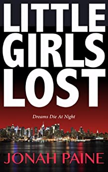 Little Girls Lost by [Paine, Jonah]